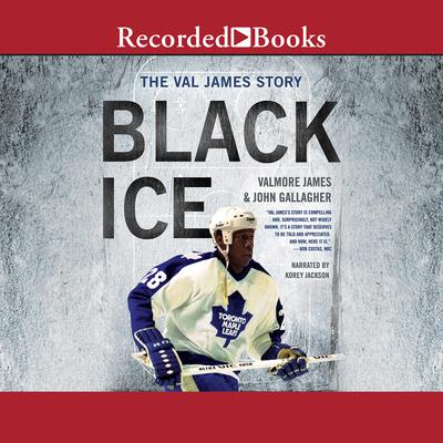 Black Ice: The Val James Story Audiobook, by Valmore James