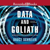 Data and Goliath: The Hidden Battles to Capture Your Data and Control Your World, by Bruce Schneier