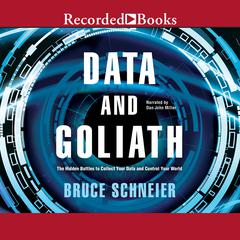 Data and Goliath: The Hidden Battles to Capture Your Data and Control Your World Audiobook, by Bruce Schneier