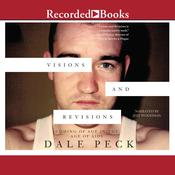 Visions and Revisions: Coming of Age in the Age of AIDS Audiobook, by Dale Peck