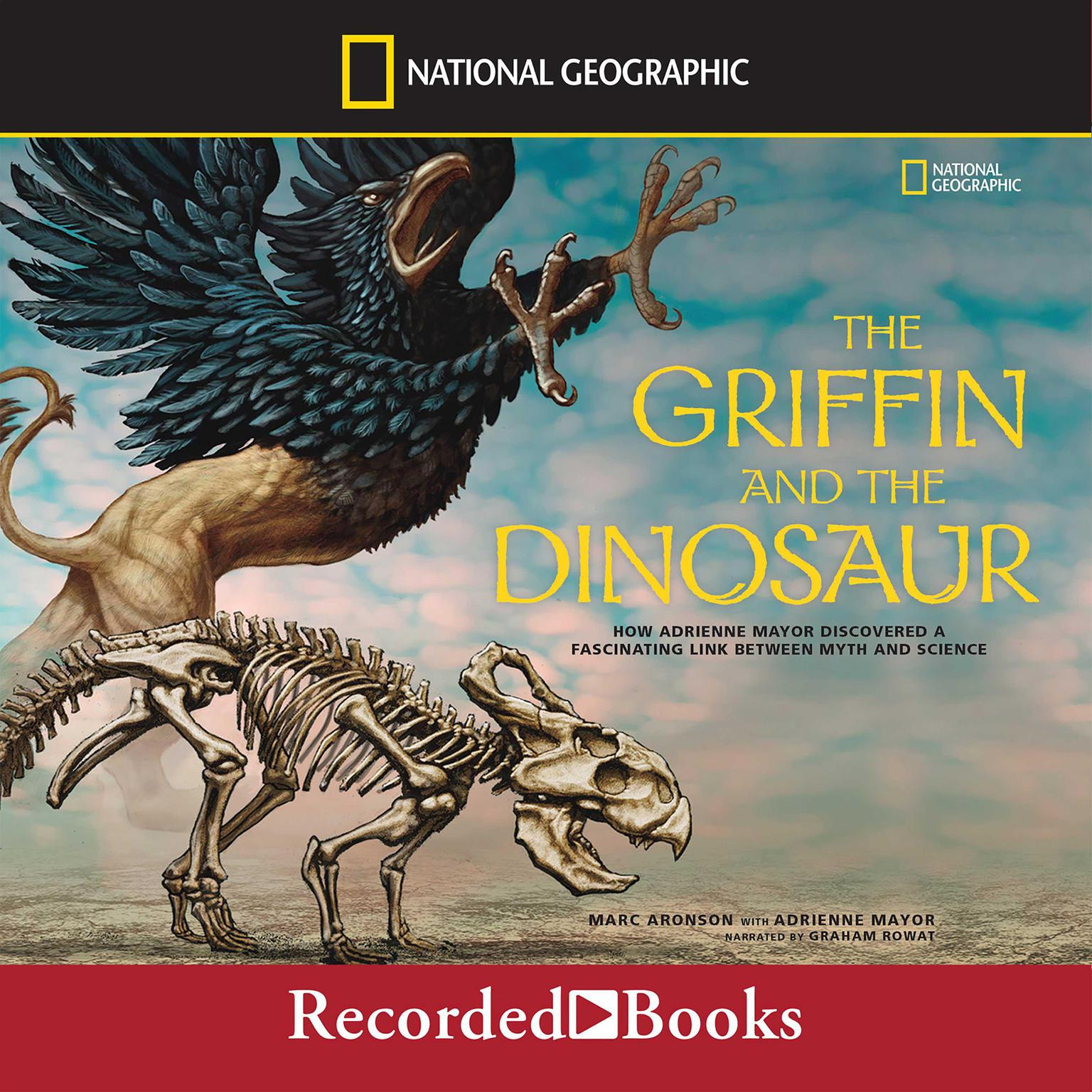 Printable The Griffin and the Dinosaur: How Adrienne Mayor Discovered a Fascinating Link between Myth and Science Audiobook Cover Art