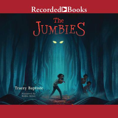 The Jumbies Audiobook, by Tracey Baptiste