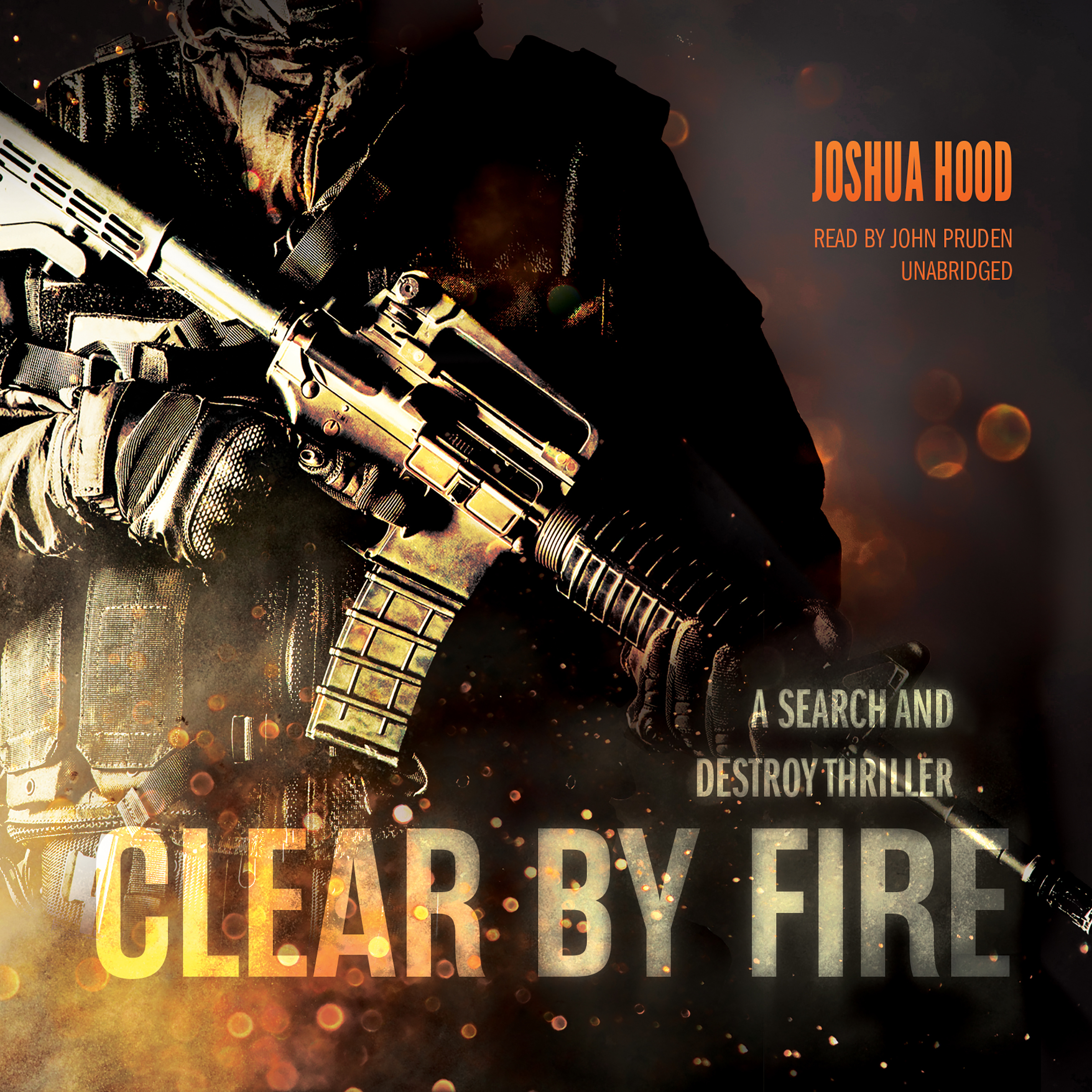 Printable Clear by Fire: A Search and Destroy Thriller Audiobook Cover Art