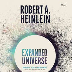 Expanded Universe, Vol. 2 Audiobook, by Robert A. Heinlein