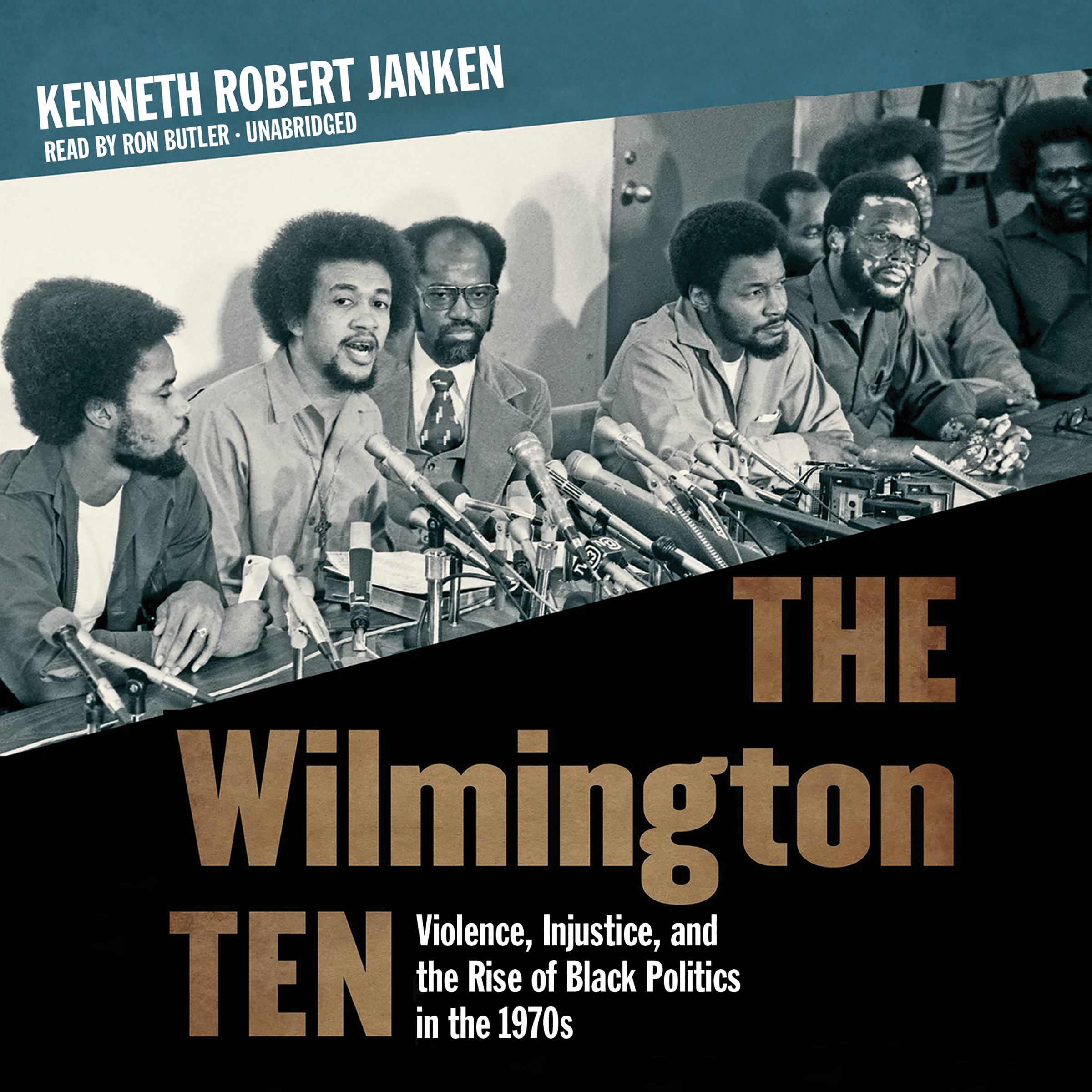 Printable The Wilmington Ten: Violence, Injustice, and the Rise of Black Politics in the 1970s Audiobook Cover Art