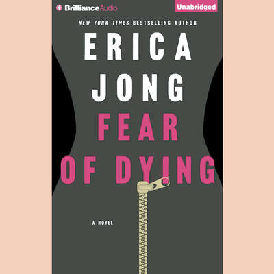 Fear of Dying Audiobook, by Erica Jong