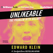 Unlikeable: The Problem with Hillary, by Edward Klein