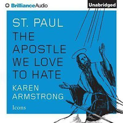 St. Paul: The Apostle We Love to Hate Audiobook, by Karen Armstrong