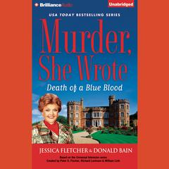 Death of a Blue Blood: A Murder, She Wrote Mystery Audiobook, by Jessica Fletcher, Donald Bain