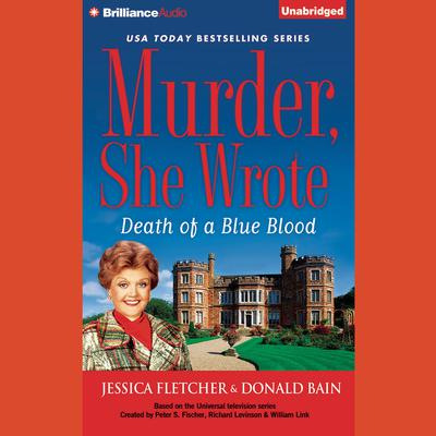 Death of a Blue Blood: A Murder, She Wrote Mystery Audiobook, by Jessica Fletcher