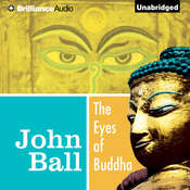 The Eyes of Buddha Audiobook, by John  Ball