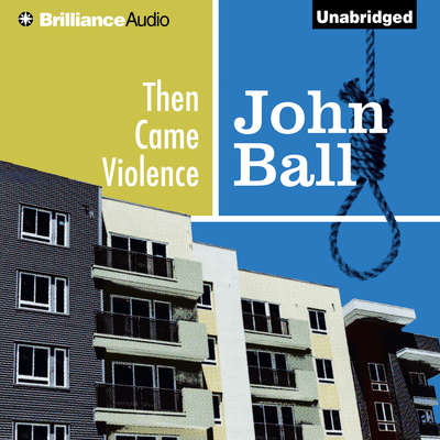 Then Came Violence Audiobook, by John  Ball