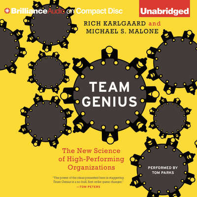 Team Genius: The New Science of High-Performing Organizations Audiobook, by Rich Karlgaard