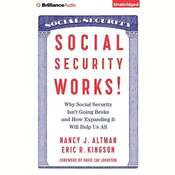 Social Security Works!: Why Social Security Isn't Going Broke and How Expanding it Will Help Us All, by Nancy Altman