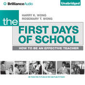The First Days of School: How to Be an Effective Teacher, 4th Edition Audiobook, by Harry K. Wong, Rosemary T. Wong
