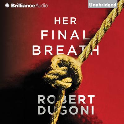 Her Final Breath Audiobook, by Robert Dugoni