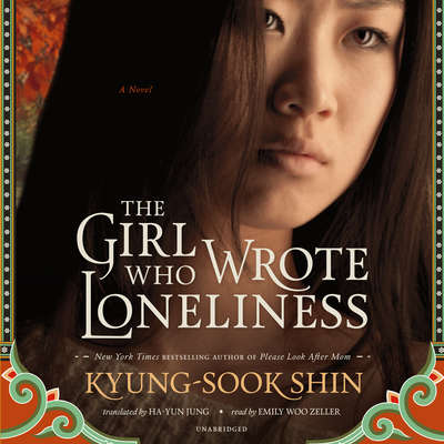 The Girl Who Wrote Loneliness Audiobook, by Kyung-Sook Shin