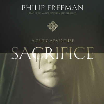 Sacrifice: A Celtic Adventure Audiobook, by Philip Freeman
