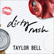 Dirty Rush, by Taylor Bell
