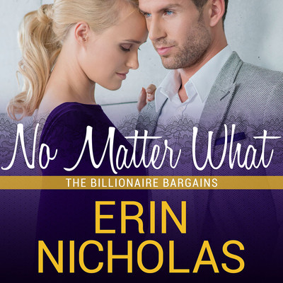 No Matter What Audiobook, by Erin Nicholas