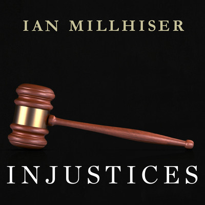 Injustices: The Supreme Courts History of Comforting the Comfortable and Afflicting the Afflicted Audiobook, by Ian Millhiser