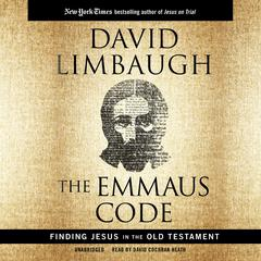 The Emmaus Code: Finding Jesus in the Old Testament Audiobook, by David Limbaugh