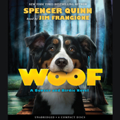 Woof: A Bowser and Birdie Novel, by Spencer Quinn