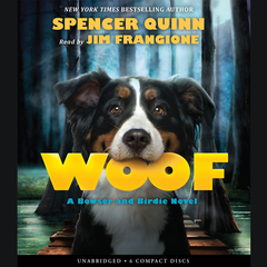 Woof: A Bowser and Birdie Novel Audiobook, by Spencer Quinn
