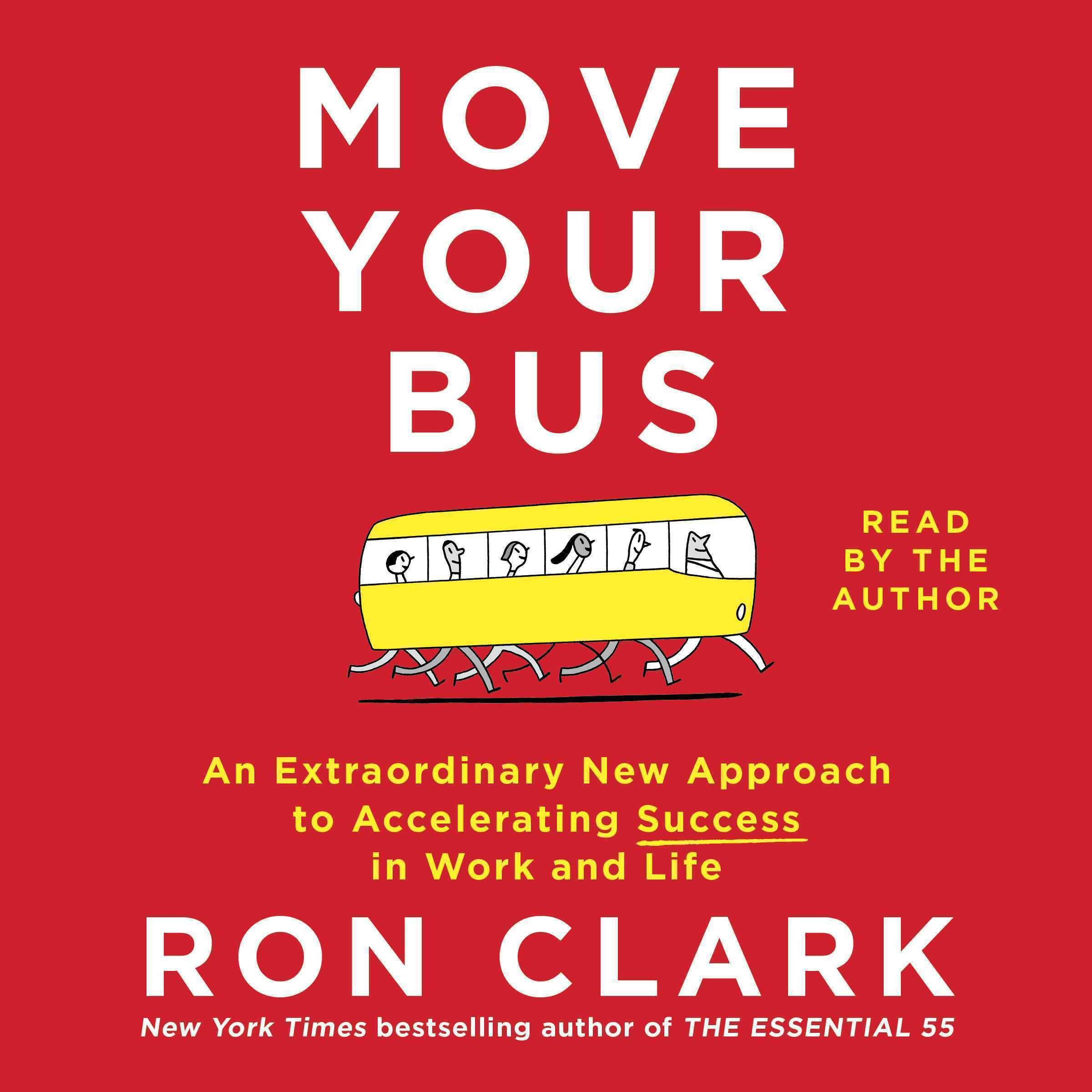 Printable Move Your Bus: An Extraordinary New Approach to Accelerating Success in Work and Life Audiobook Cover Art