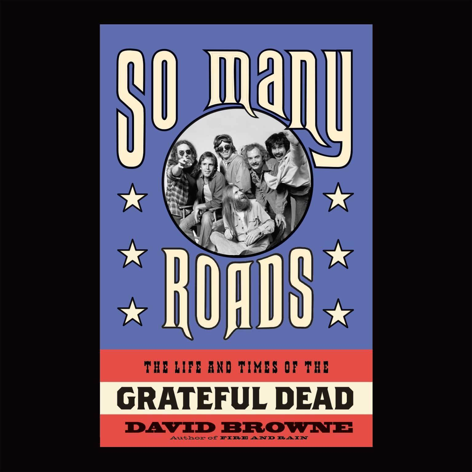 Printable So Many Roads: The Life and Times of the Grateful Dead Audiobook Cover Art