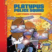 Platypus Police Squad: Last Panda Standing Audiobook, by Jarrett J. Krosoczka