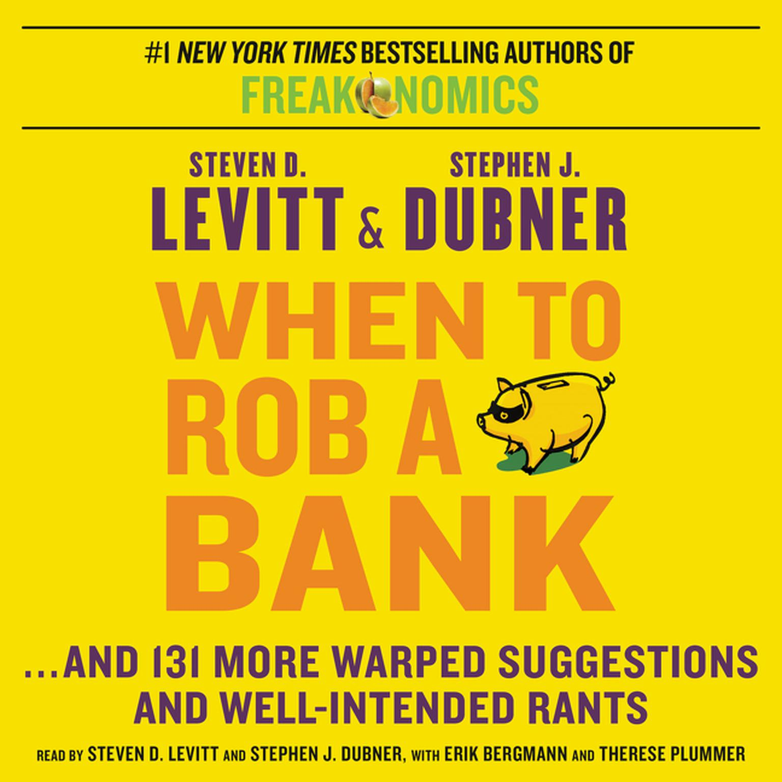 Printable When to Rob a Bank: …And 131 More Warped Suggestions and Well-Intended Rants Audiobook Cover Art