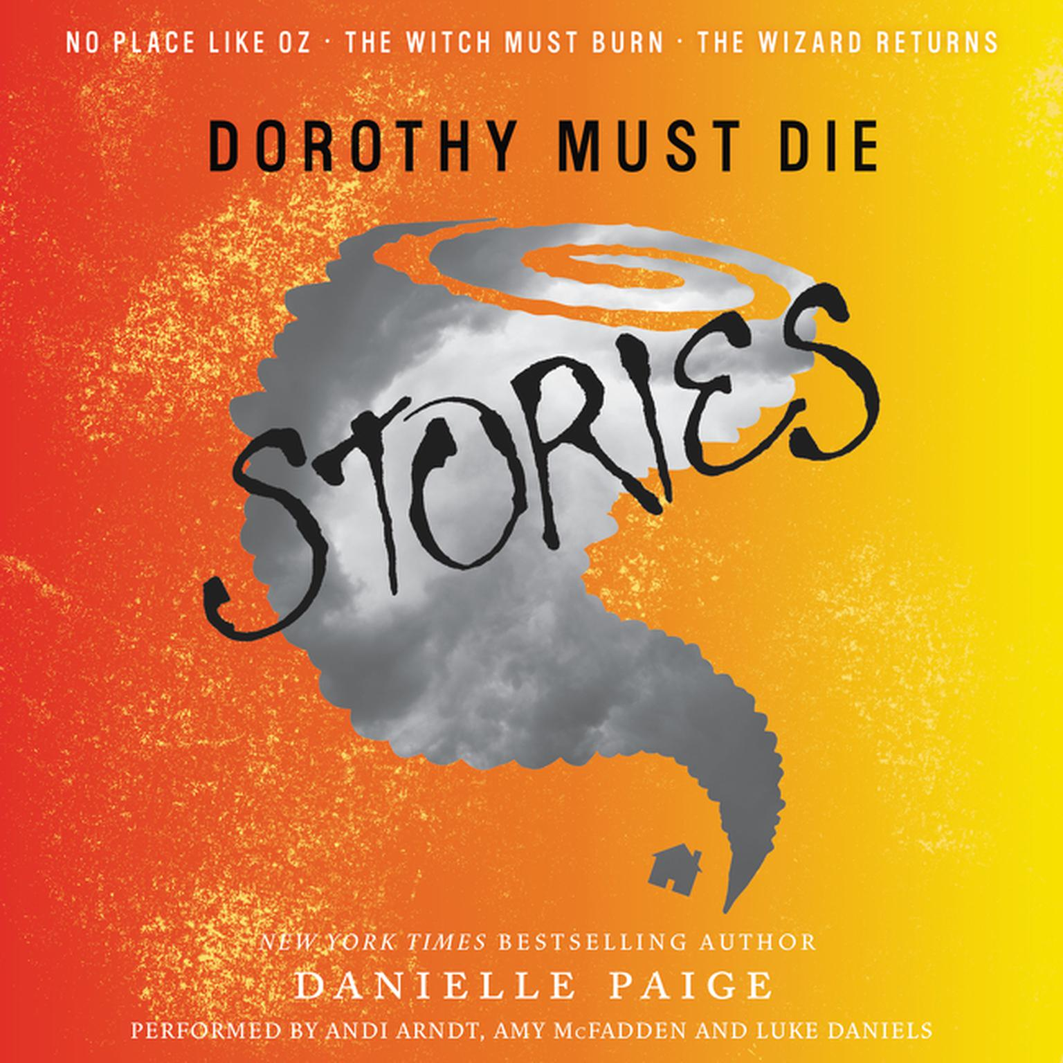 Printable Dorothy Must Die Stories: No Place like Oz, The Witch Must Burn, The Wizard Returns Audiobook Cover Art