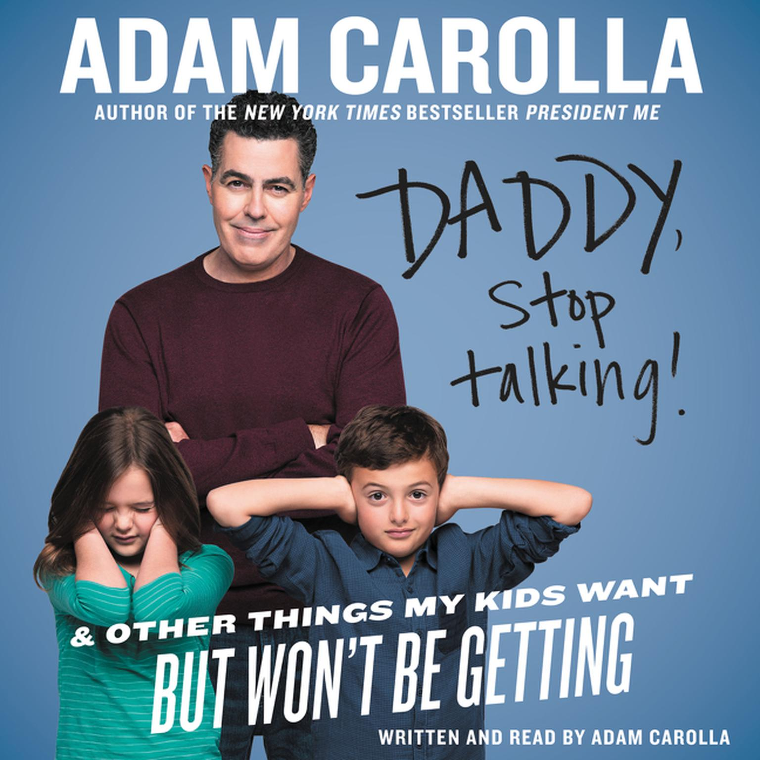 Printable Daddy, Stop Talking!: And Other Things My Kids Want But Won't Be Getting Audiobook Cover Art