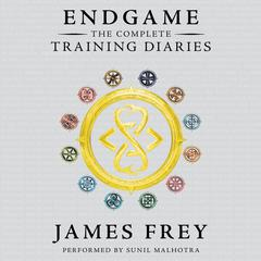 Endgame: The Complete Training Diaries: Volumes 1, 2, and 3 Audiobook, by James Frey, Nils Johnson-Shelton