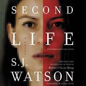 Second Life: A Novel, by S. J. Watson