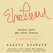 Charlie Martz and Other Stories: The Unpublished Stories, by Elmore Leonard