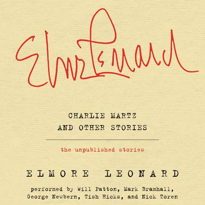 Charlie Martz and Other Stories: The Unpublished Stories Audiobook, by Elmore Leonard