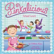 Pinkalicious: School Lunch, by Victoria Kann