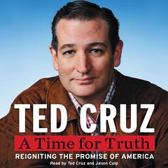 A Time for Truth: Reigniting the Promise of America Audiobook, by Ted Cruz
