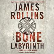The Bone Labyrinth: A Sigma Force Novel, by James Rollins