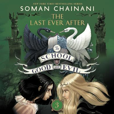 The School for Good and Evil #3: The Last Ever After Audiobook, by Soman Chainani