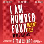 I Am Number Four: The Lost Files: Rebel Allies Audiobook, by Pittacus Lore