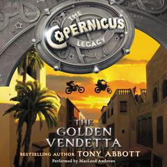 The Copernicus Legacy: The Golden Vendetta Audiobook, by Tony Abbott