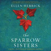 The Sparrow Sisters: A Novel Audiobook, by Ellen Herrick