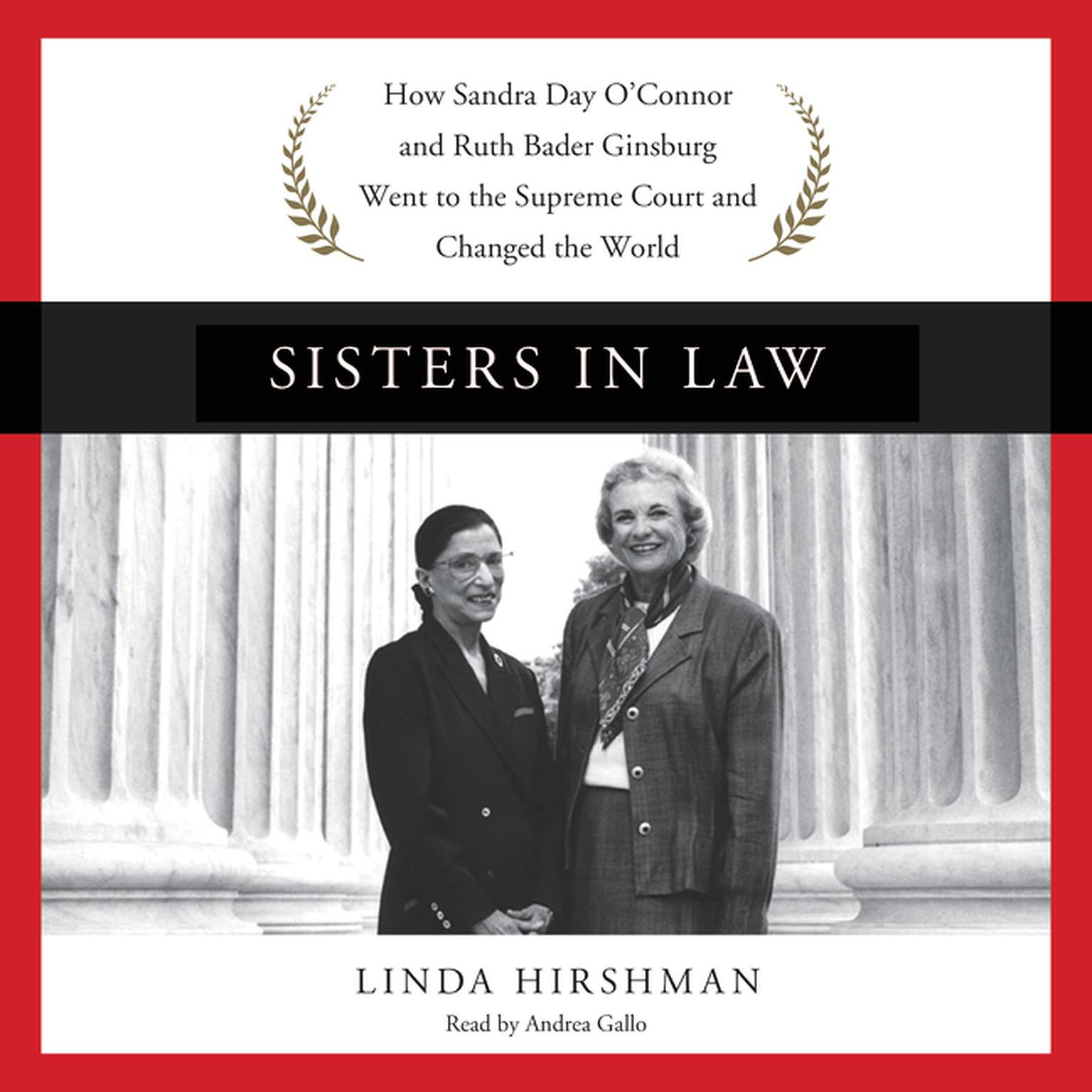 Printable Sisters in Law: How Sandra Day O'Connor and Ruth Bader Ginsburg Went to the Supreme Court and Changed the World Audiobook Cover Art