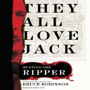 They All Love Jack: Busting the Ripper, by Bruce Robinson