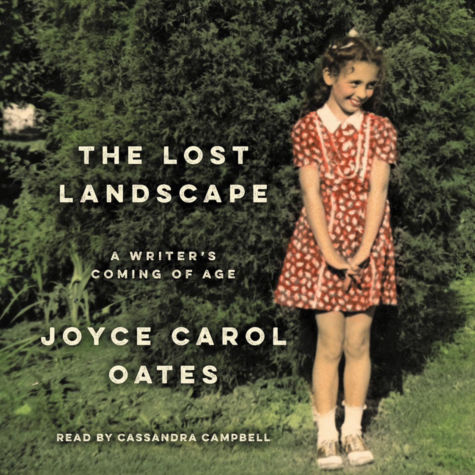 hear the lost landscape audiobook by joyce carol oates for just  extended audio sample the lost landscape a writers coming of age audiobook by joyce carol oates