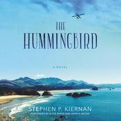 The Hummingbird: A Novel Audiobook, by Stephen P. Kiernan