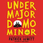 Undermajordomo Minor: A Novel, by Patrick DeWitt